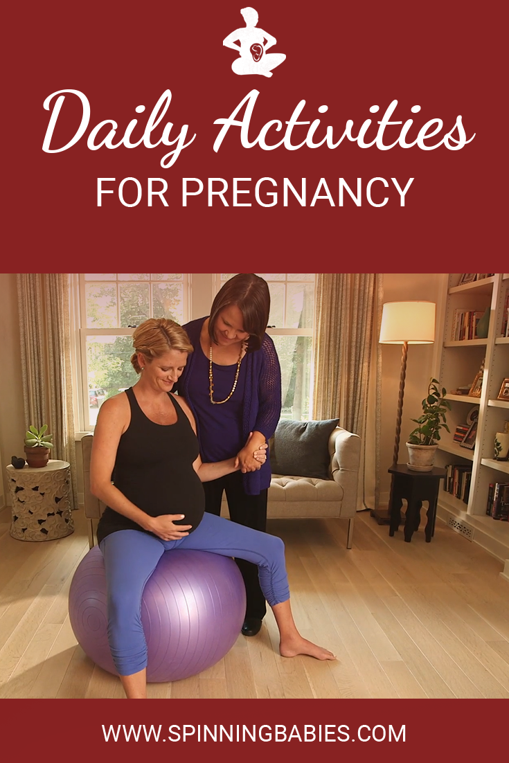 Daily activities for pregnancy - These daily activities begin balancing your pregnant body to make space for baby's best birth position. Spinning Babies