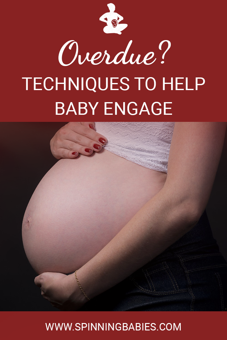 Overdue? Techniques to help baby engage.