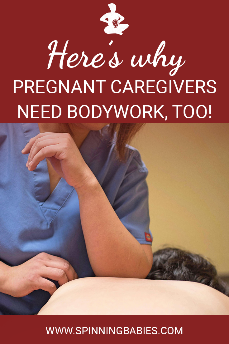 Here's why pregnant caregivers need bodywork, too!